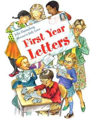 First Year Letters By Danneberg, Julie/ Love, Judith Dufour (ILT)