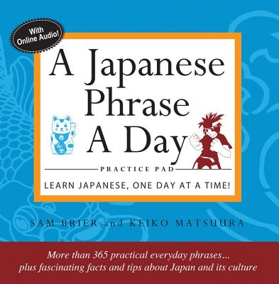 A Japanese Phrase a Day Practice Pad By Brier, sam/ Matsuura, Keiko